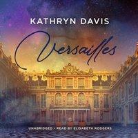 Versailles - Kathryn Davis - audiobook