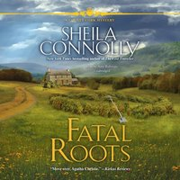 Fatal Roots - Sheila Connolly - audiobook