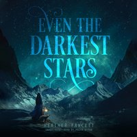 Even the Darkest Stars - Heather Fawcett - audiobook