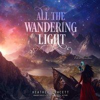All the Wandering Light - Heather Fawcett - audiobook