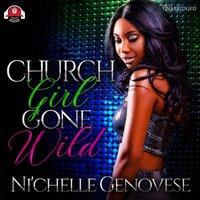 Church Girl Gone Wild - Ni'chelle Genovese - audiobook
