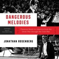 Dangerous Melodies - Jonathan Rosenberg - audiobook