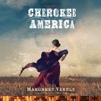 Cherokee America - Margaret Verble - audiobook