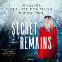 Secret Remains - Jennifer Graeser Dornbush - audiobook