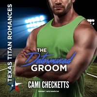 Determined Groom - Cami Checketts - audiobook