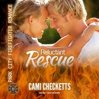Reluctant Rescue - Cami Checketts - audiobook