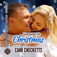 Snowed-In for Christmas - Cami Checketts - audiobook