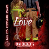 Rescued by Love - Cami Checketts - audiobook