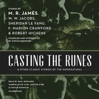 Casting the Runes, and Other Classic Stories of the Supernatural - M. R. James - audiobook