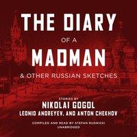 Diary of a Madman, and Other Russian Sketches - Nikolai Gogol - audiobook