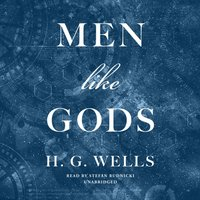 Men like Gods - H. G. Wells - audiobook
