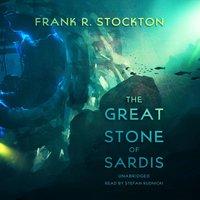 Great Stone of Sardis - Frank R. Stockton - audiobook