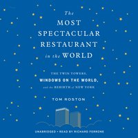 Most Spectacular Restaurant in the World - Tom Roston - audiobook