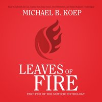 Leaves of Fire - Michael B. Koep - audiobook