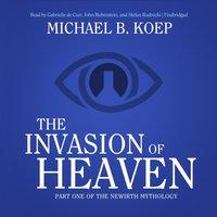 Invasion of Heaven - Michael B. Koep - audiobook