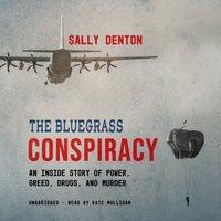 Bluegrass Conspiracy - Sally Denton - audiobook