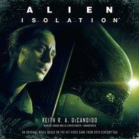 Alien: Isolation - Keith R. A. DeCandido - audiobook