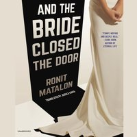 And the Bride Closed the Door - Ronit Matalon - audiobook