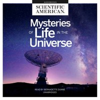 Mysteries of Life in the Universe - Scientific American - audiobook