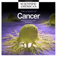 Science of Cancer - Scientific American - audiobook
