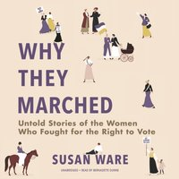 Why They Marched - Susan Ware - audiobook