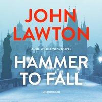 Hammer to Fall - John Lawton - audiobook
