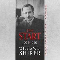Start, 1904-1930 - William L. Shirer - audiobook