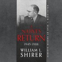 Native's Return, 1945-1988 - William L. Shirer - audiobook