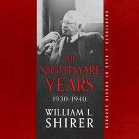 Nightmare Years, 1930-1940 - William L. Shirer - audiobook