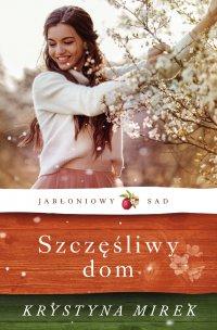 Szczęśliwy dom - Krystyna Mirek - ebook