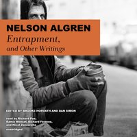 Entrapment, and Other Writings - Nelson Algren - audiobook