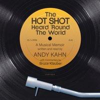 Hot Shot Heard 'Round the World - Andy Kahn - audiobook