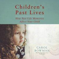 Children's Past Lives - Carol Bowman - audiobook