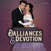 Dalliances & Devotion - Felicia Grossman - audiobook
