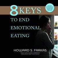 8 Keys to End Emotional Eating - Howard S. Farkas - audiobook