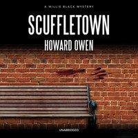 Scuffletown - Howard Owen - audiobook