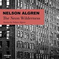 Neon Wilderness - Nelson Algren - audiobook
