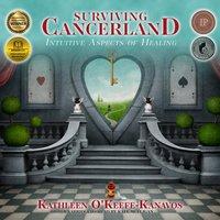 Surviving Cancerland - Kathleen O'Keefe-Kanavos - audiobook