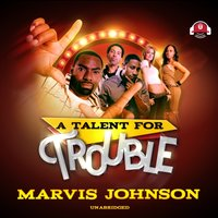 Talent for Trouble - Marvis Johnson - audiobook