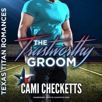 Trustworthy Groom - Cami Checketts - audiobook