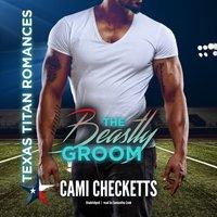 Beastly Groom - Cami Checketts - audiobook