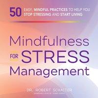 Mindfulness for Stress Management - Robert Schacter - audiobook