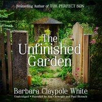 Unfinished Garden - Barbara Claypole White - audiobook
