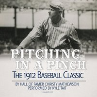 Pitching in a Pinch - Christy Mathewson - audiobook