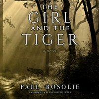 Girl and the Tiger - Paul Rosolie - audiobook