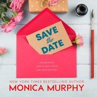 Save the Date - Monica Murphy - audiobook