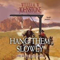Hang Them Slowly - William W. Johnstone - audiobook