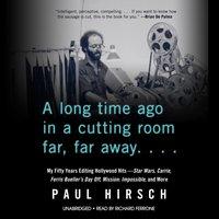 Long Time Ago in a Cutting Room Far, Far Away - Paul Hirsch - audiobook
