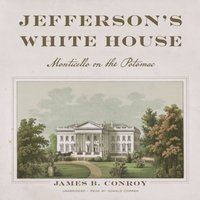 Jefferson's White House - James B. Conroy - audiobook