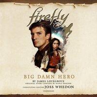 Firefly: Big Damn Hero - James Lovegrove - audiobook